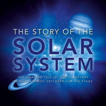 The Story of the Solar System (SOLD OUT)