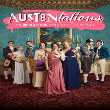 Austentatious - The Improvised Jane Austen Novel