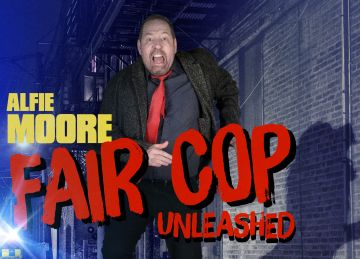 Alfie Moore: Fair Cop Unleashed