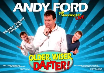 Andy Ford: Older, Wiser, Dafter!