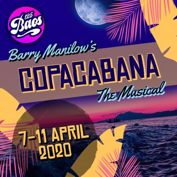 Bristol Amateur Operatic Society presents: Copacabana The Musical